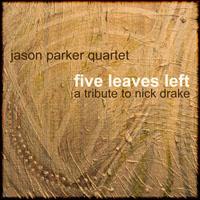 Jason Parker Quartet, Five Leaves Left