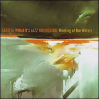 Seattle Women's Jazz Orchestra, Meeting of the Waters